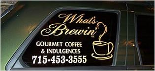 Vinyl Graphics - What's Brewin' Gourmet Coffee & Indulgences